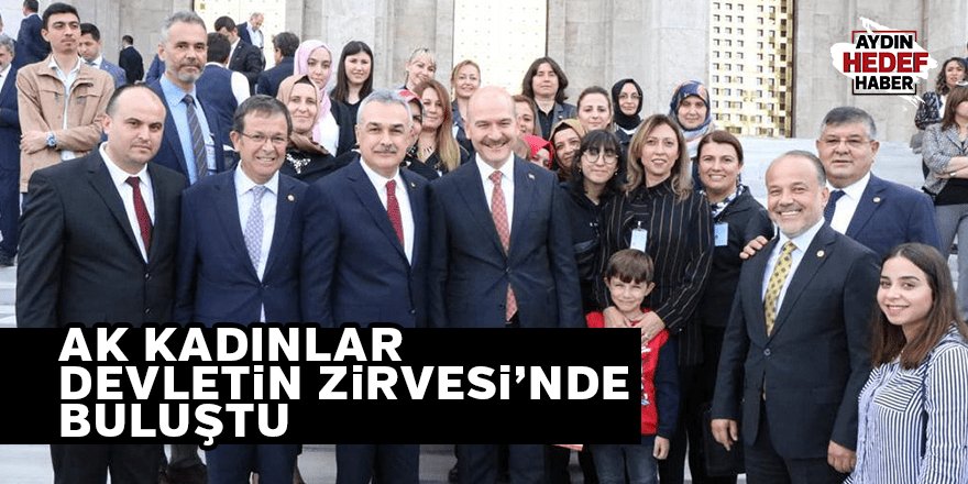 AK Kadınlar 'Devletin Zirvesi' ile buluştu