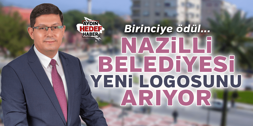 Nazilli Belediyesi logo yarışması düzenliyor