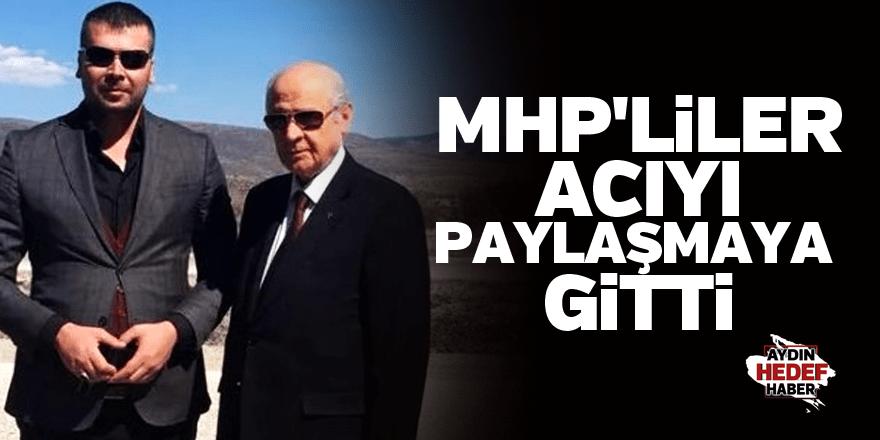 MHP'liler acıyı paylaşmaya gitti