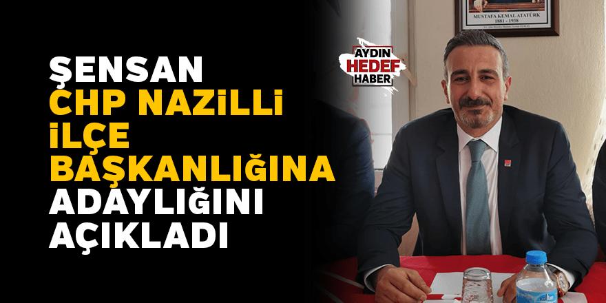 CHP Nazilli'de Şensan, başkanlığa adaylığını açıkladı