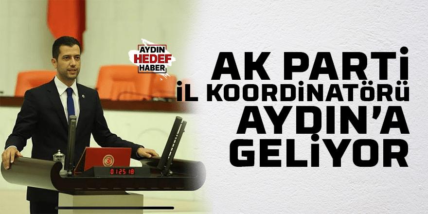 AK Parti İl Koordinatörü Aydın'a geliyor