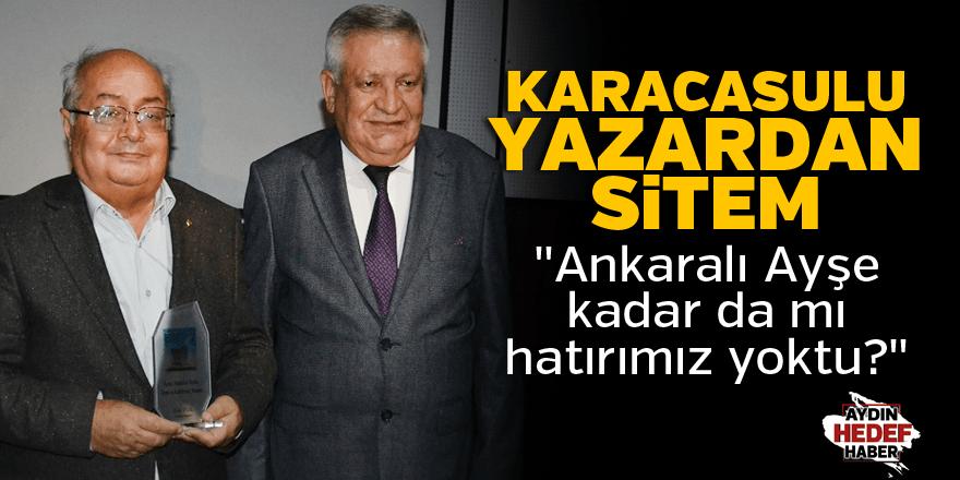 """Karacasulu yazar Şimşek, """"Ankaralı Ayşe kadar da mı hatırımız yoktu?"""""""