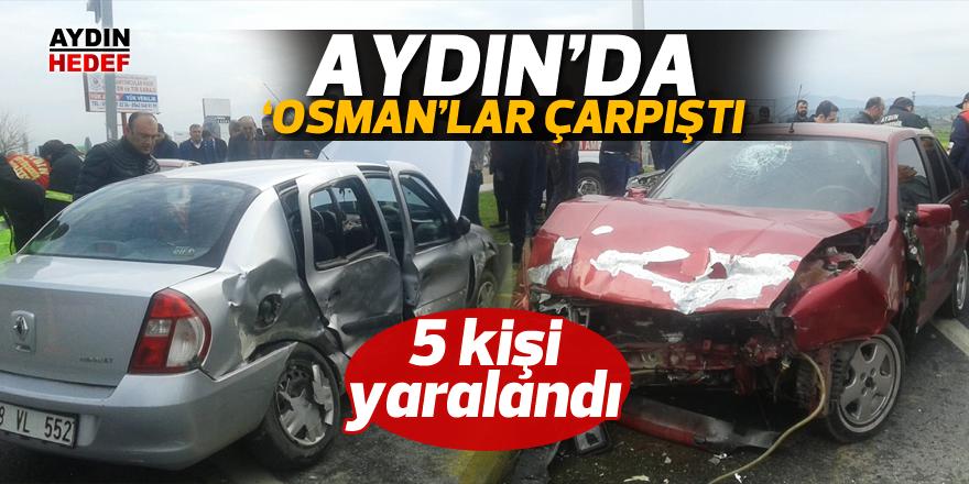 Aydın'da 'Osman'lar çarpıştı