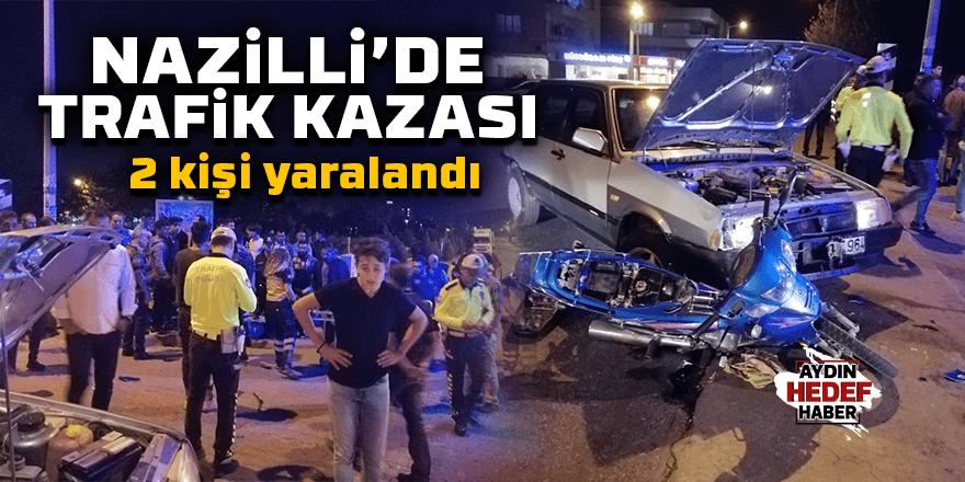 Nazilli'de kaza: 2 yaralı