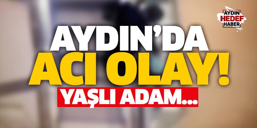 Aydın'da yaşlı adam merdivenden düştü