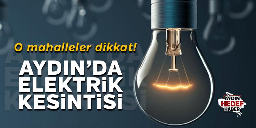 Aydın'da elektrikler kesilecek