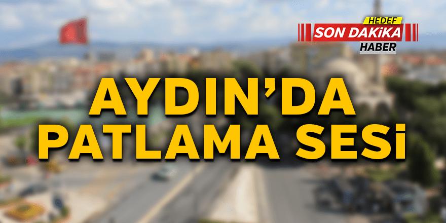 Aydın'da patlama sesi