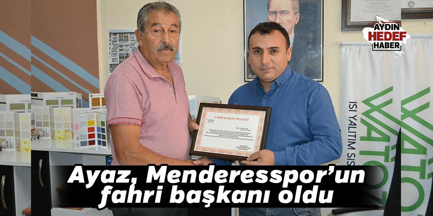 Ayaz, Menderesspor'un fahri başkanı oldu