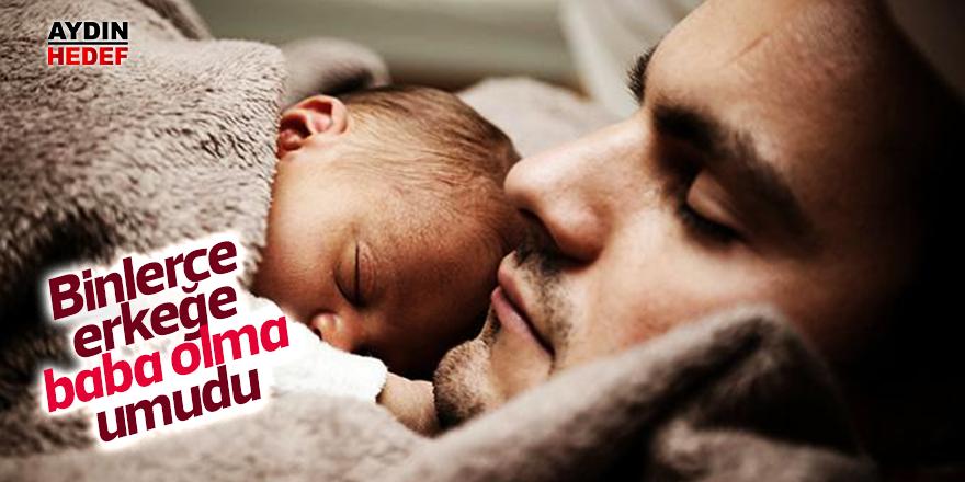 Binlerce erkeğe baba olma umudu