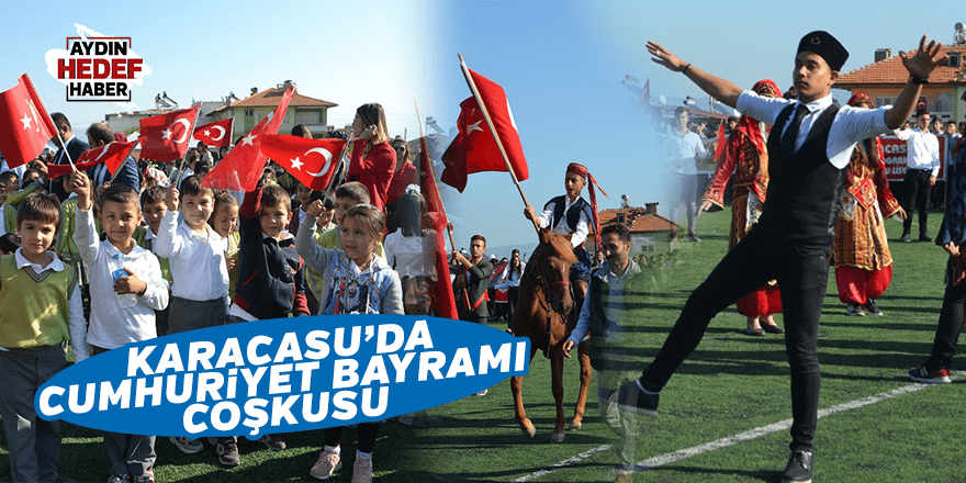 Karacasu'da Cumhuriyet Bayramı coşkuyla kutlandı