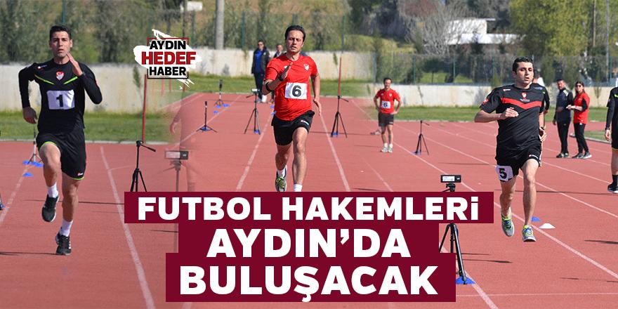 Futbol hakemleri Aydın'da buluşacak