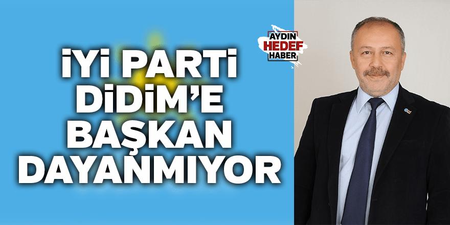 İYİ Parti Didim'e başkan dayanmıyor
