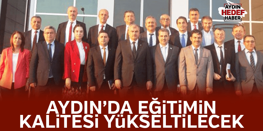 Aydın'da eğitimin kalitesi yükseltilecek