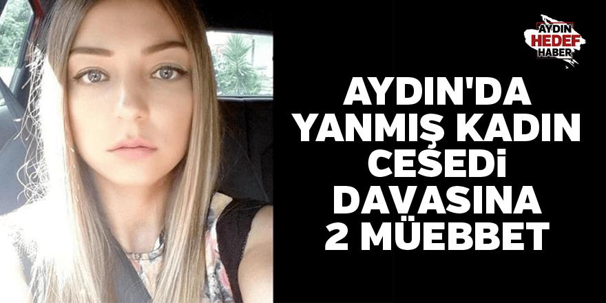 Aydın'da yanmış kadın cesedi davası