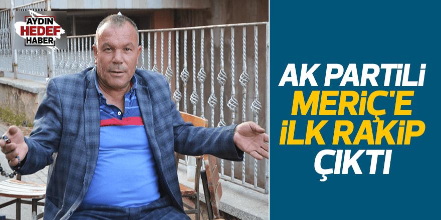 AK Partili Meriç'e ilk rakip çıktı