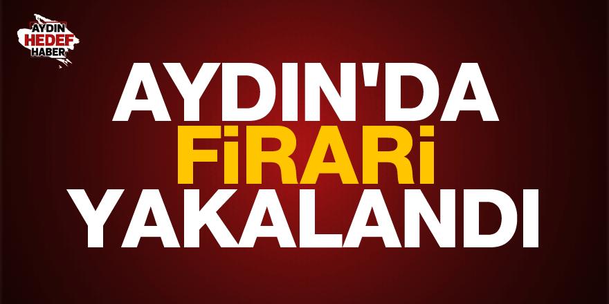 Aydın'da cezaevi firarisi yakalandı