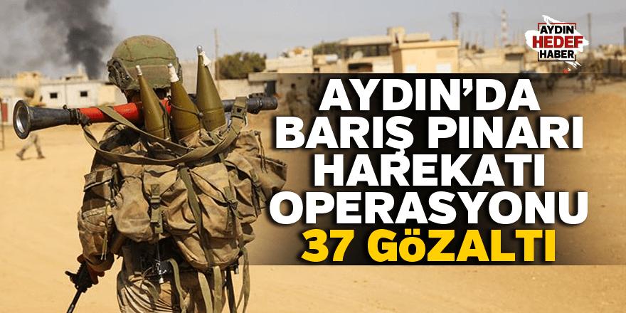 Barış Pınarı Harekatı operasyonu: 37 gözaltı