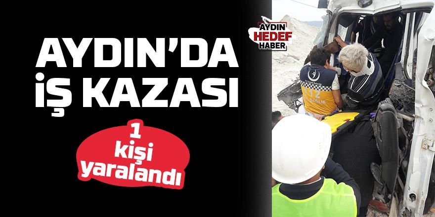 Aydın'da iş kazası: 1 yaralı