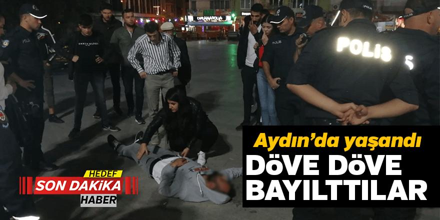 Aydın'da döve döve bayıttılar