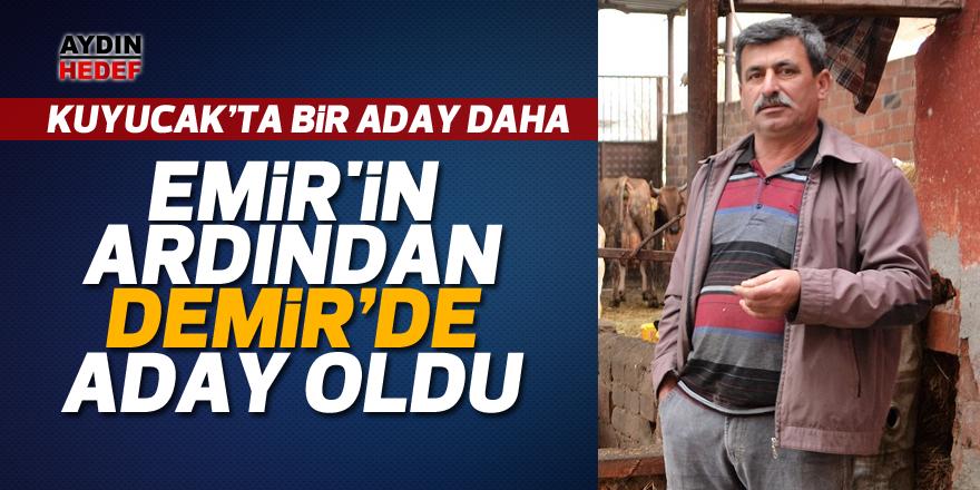 Kuyucak'ta Emir'in ardından Demir aday