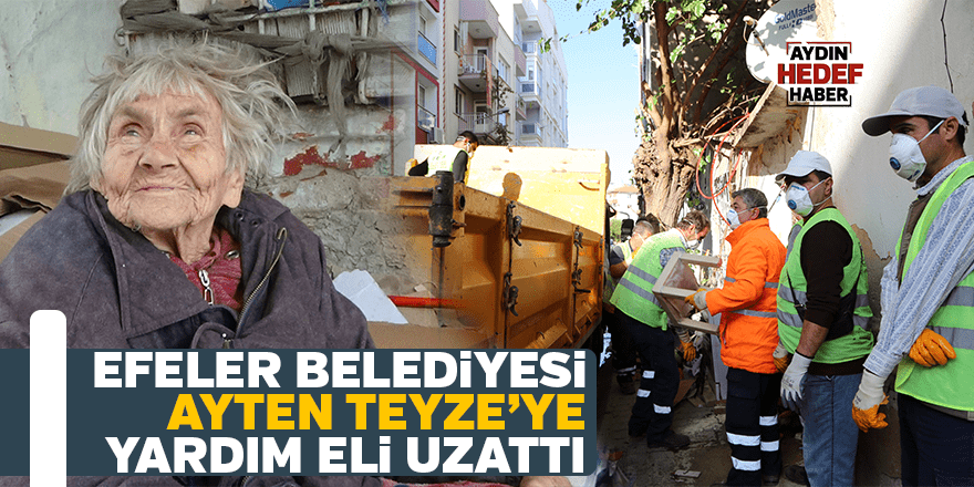 Efeler Belediyesi'nden Ayten Teyze'ye yardım eli