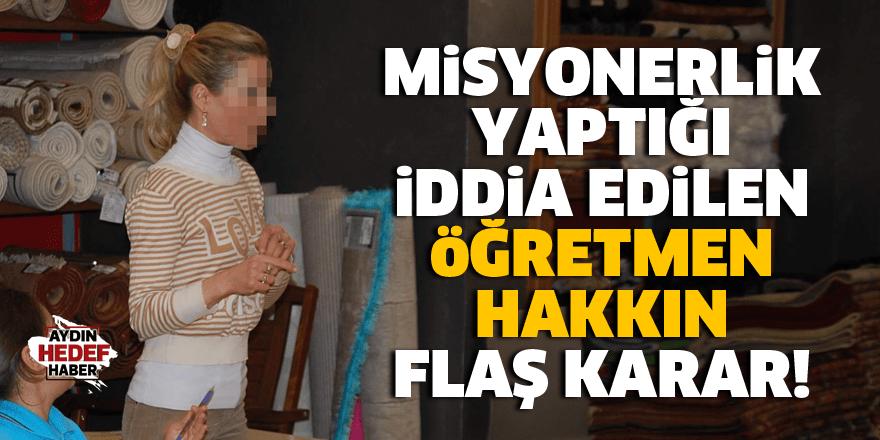 Aydın'da misyonerlik yaptığı iddia edilen öğretmen açığa alındı
