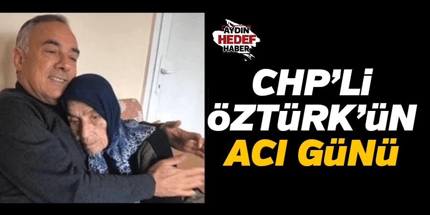 CHP'li Öztürk'ün acı günü