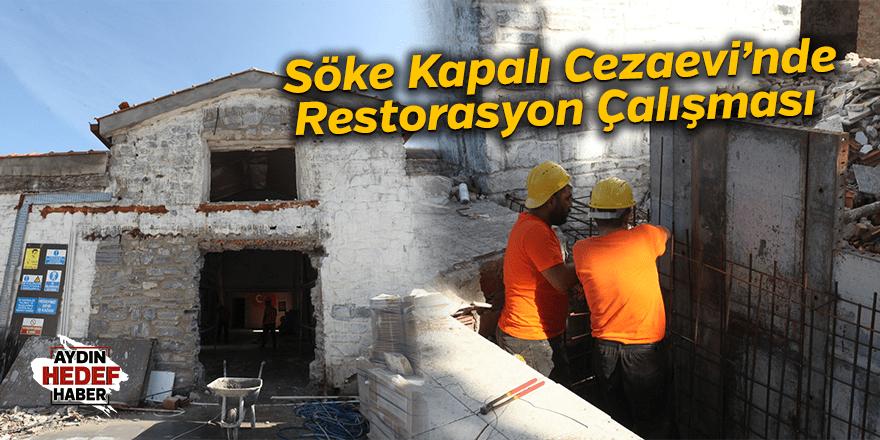 Eski Söke Kapalı Cezaevi'nde restorasyon çalışması