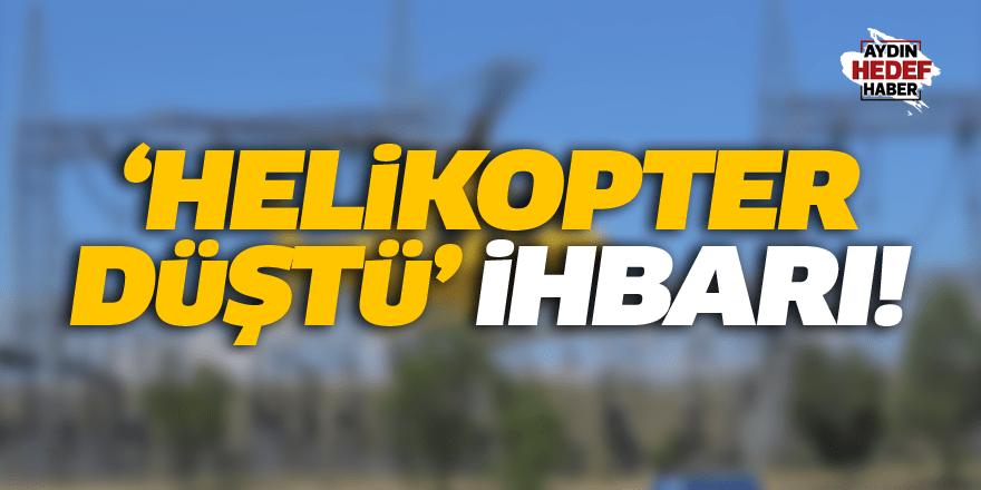 Aydın'da 'Helikopter düştü' ihbarı panik yarattı