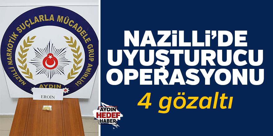 Nazilli'de uyuşturucu operasyonu: 4 gözaltı