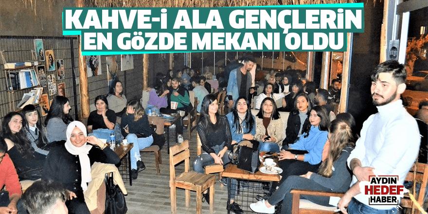 Kahve-i Ala gençlerin en gözde mekanı oldu