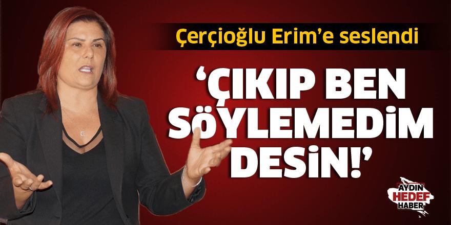Özlem Çerçioğlu Erim'e seslendi