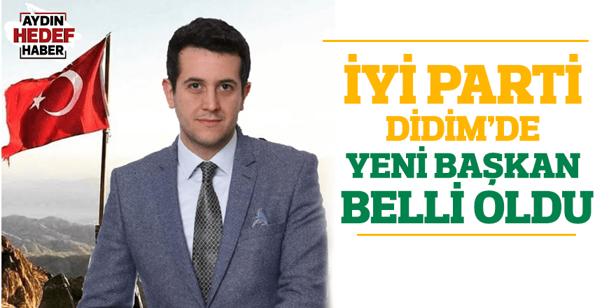 İYİ Parti Didim'de yeni başkan belli oldu