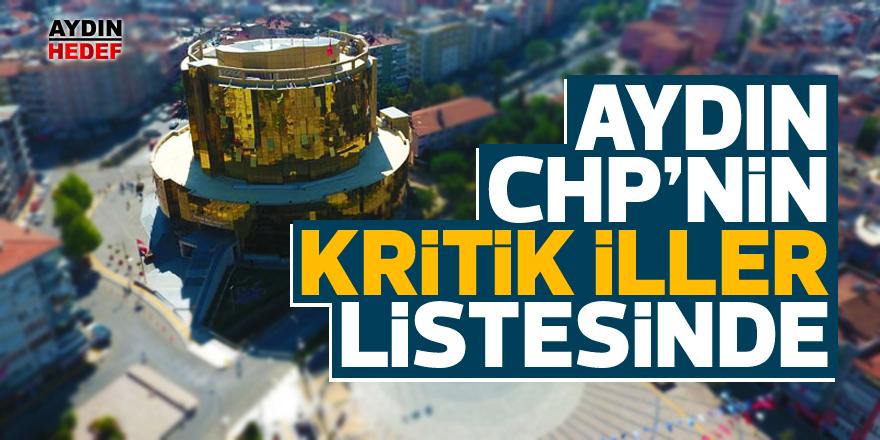 Aydın CHP'nin kritik iller listesinde