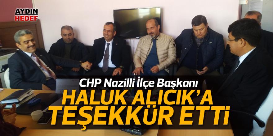 CHP Nazilli İlçe Başkanı  Haluk Alıcık'a teşekkür etti