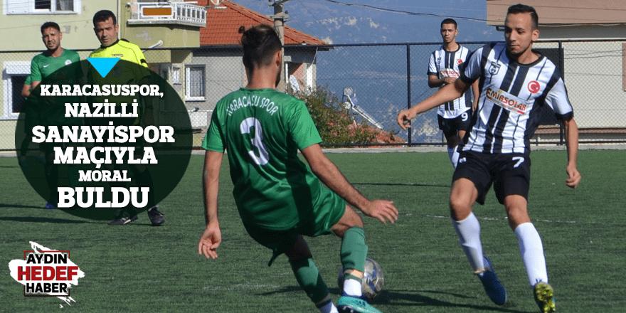 Karacasuspor, Nazilli Sanayispor maçıyla moral buldu