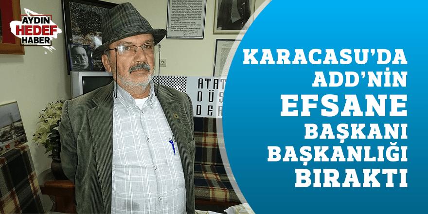 Karacasu'da ADD'nin efsane başkanı başkanlığı bıraktı