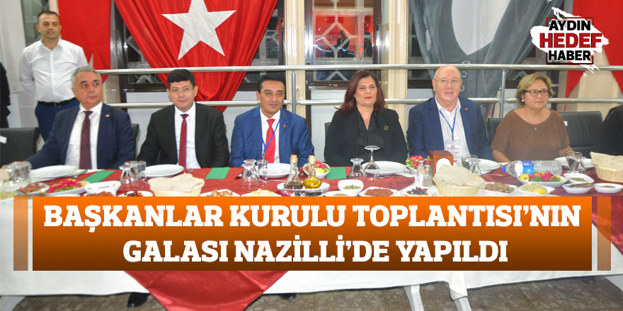 Başkanlar Kurulu Toplantısı'nın galası Nazilli'de yapıldı