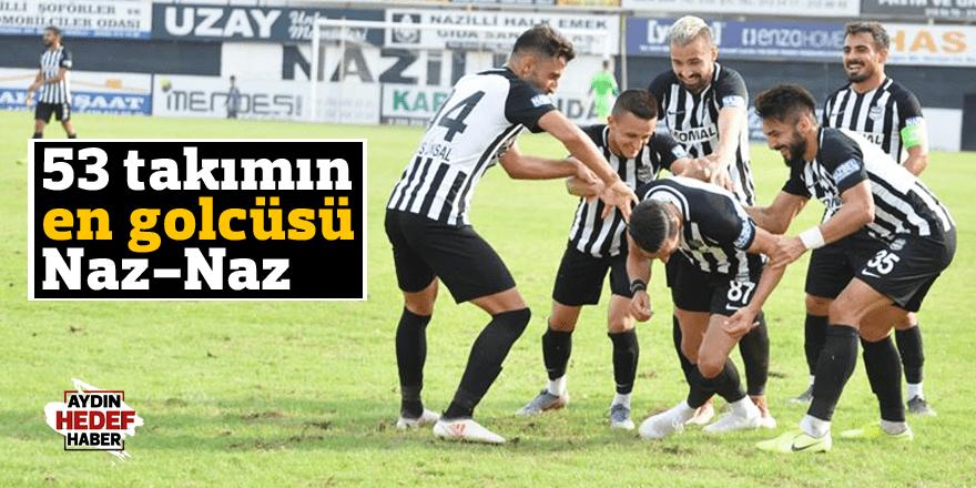 53 takımın en golcüsü Naz-Naz