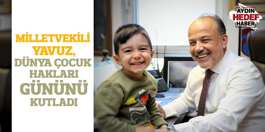 Milletvekili Yavuz, Dünya Çocuk Hakları Gününü kutladı