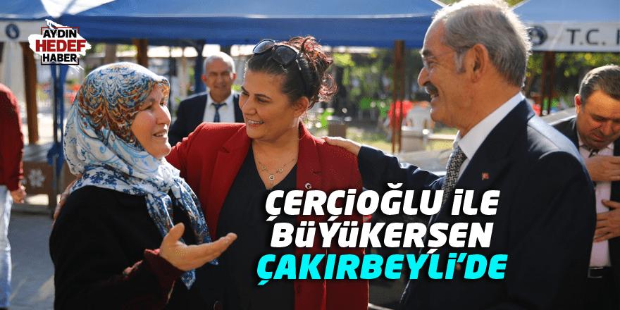Çerçioğlu ile Büyükerşen Çakırbeyli'de