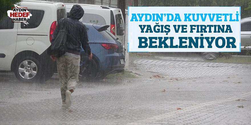 Aydın'da kuvvetli yağış ve fırtına bekleniyor
