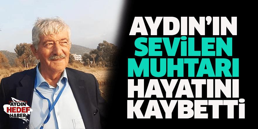 Aydın'ın sevilen muhtarı hayatını kaybetti