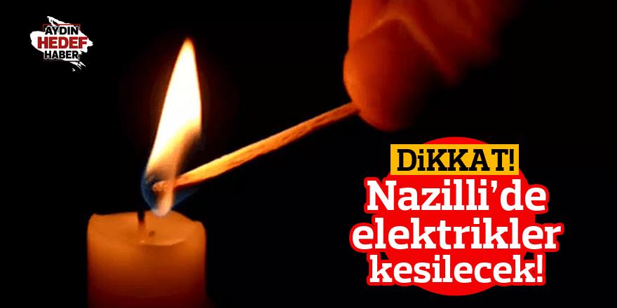 Nazilli'de Elektrik Kesintisi Olacak