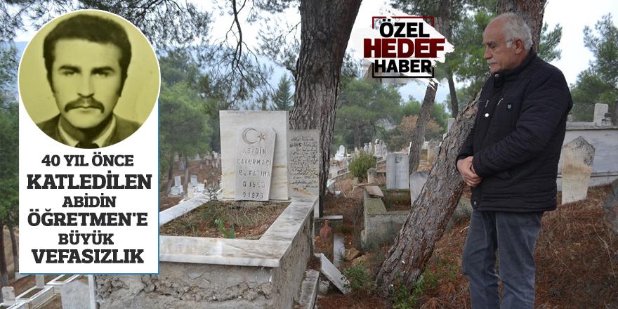40 yıl önce katledilen Abidin Öğretmen'e büyük vefasızlık