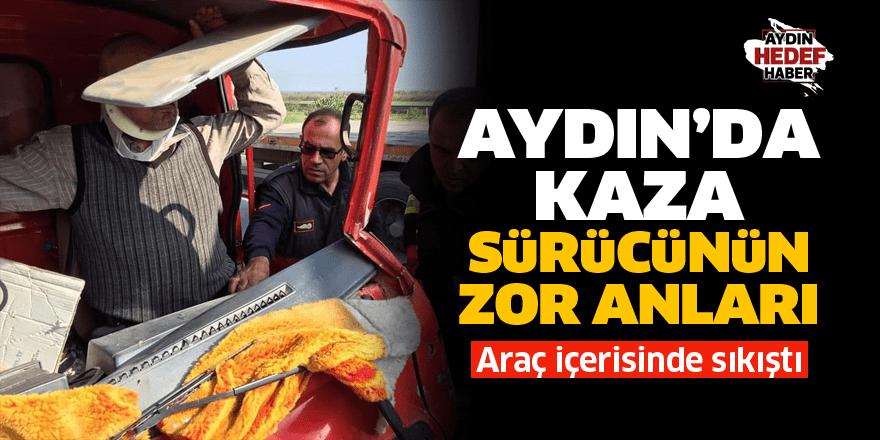 Aydın'da kaza: Sürücü sıkıştı