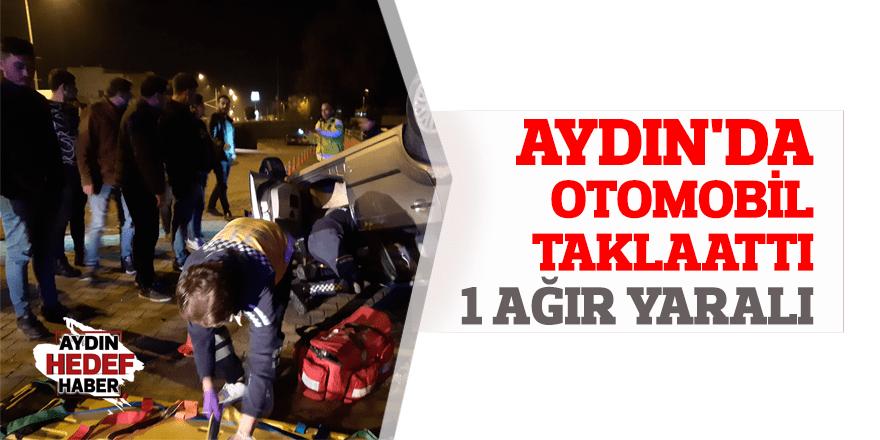Aydın'da otomobil takla attı: 1 ağır yaralı