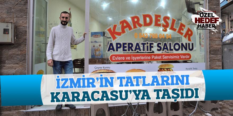 İzmir'in tatlarını Karacasu'ya taşıdı