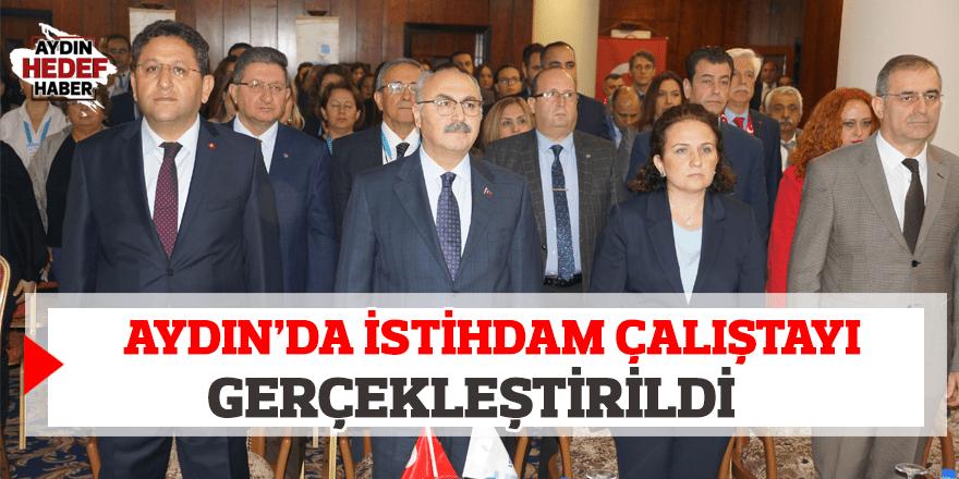 Aydın'da İstihdam Çalıştayı gerçekleştirildi