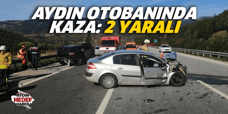 Aydın otobanında kaza: 2 yaralı
